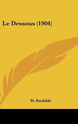 9781160577755: Le Dessous (1904) (French Edition)