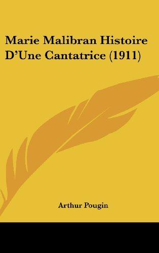 9781160581905: Marie Malibran Histoire D'Une Cantatrice (1911)