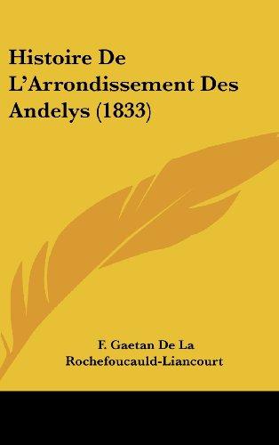 9781160582704: Histoire De L'Arrondissement Des Andelys (1833) (French Edition)