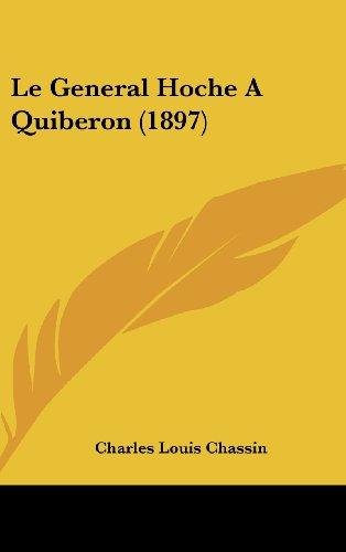 9781160584289: Le General Hoche A Quiberon (1897) (French Edition)