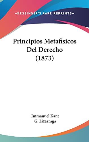 9781160584494: Principios Metafisicos Del Derecho (1873) (Spanish Edition)