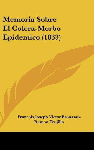 9781160587808: Memoria Sobre El Colera-Morbo Epidemico (1833) (Spanish Edition)