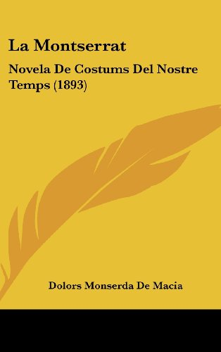 9781160589673: La Montserrat: Novela De Costums Del Nostre Temps (1893) (Spanish Edition)