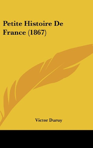 9781160589994: Petite Histoire de France (1867)