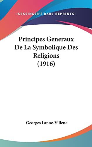 9781160590068: Principes Generaux de La Symbolique Des Religions (1916)
