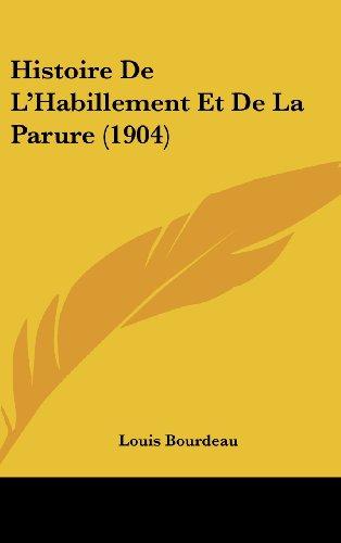 9781160592949: Histoire De L'Habillement Et De La Parure (1904) (French Edition)