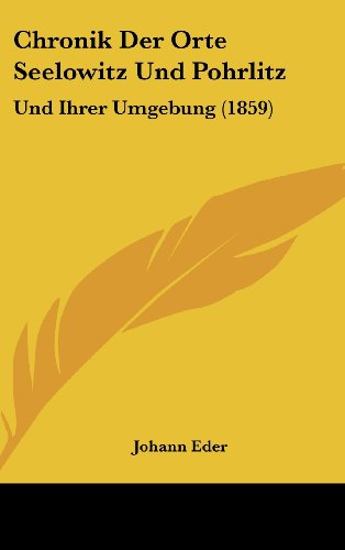 9781160593502: Chronik Der Orte Seelowitz Und Pohrlitz: Und Ihrer Umgebung (1859) (German Edition)