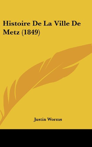 9781160593861: Histoire De La Ville De Metz (1849) (French Edition)