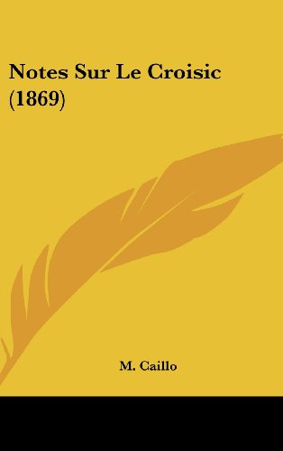 9781160595506: Notes Sur Le Croisic (1869) (French Edition)