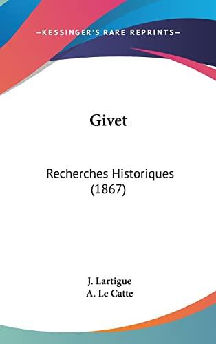 9781160596282: Givet: Recherches Historiques (1867)