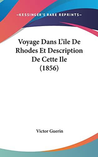 9781160597937: Voyage Dans L'ile De Rhodes Et Description De Cette Ile (1856) (French Edition)