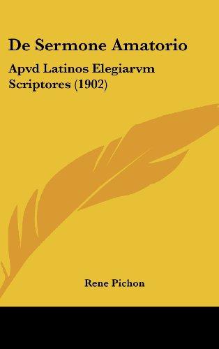 9781160599276: De Sermone Amatorio: Apvd Latinos Elegiarvm Scriptores (1902) (Latin Edition)