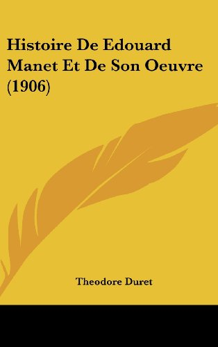 9781160599573: Histoire de Edouard Manet Et de Son Oeuvre (1906)