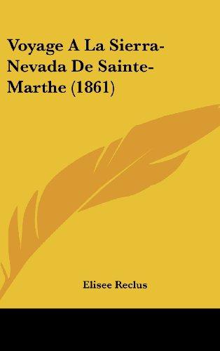 9781160600170: Voyage A La Sierra-Nevada De Sainte-Marthe (1861) (French Edition)