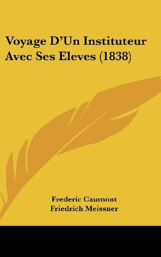 9781160600194: Voyage D'Un Instituteur Avec Ses Eleves (1838) (French Edition)