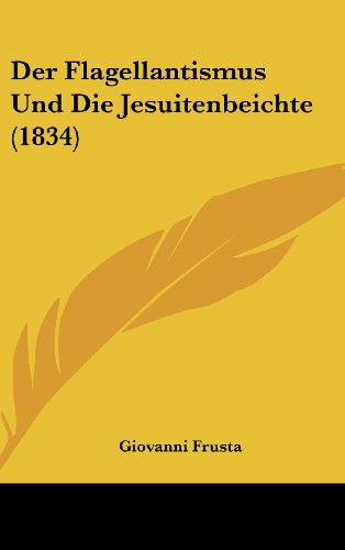 9781160602112: Der Flagellantismus Und Die Jesuitenbeichte (1834) (German Edition)