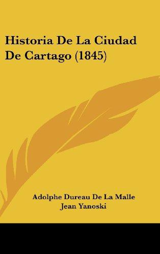 9781160602167: Historia De La Ciudad De Cartago (1845) (Spanish Edition)