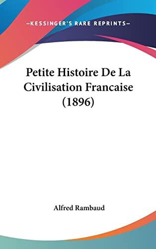 9781160604819: Petite Histoire de La Civilisation Francaise (1896)