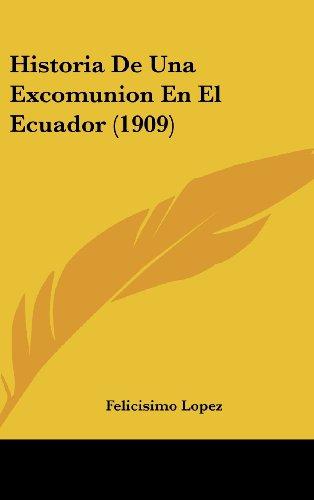 9781160605502: Historia de Una Excomunion En El Ecuador (1909)