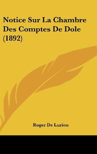 9781160606820: Notice Sur La Chambre Des Comptes De Dole (1892) (French Edition)