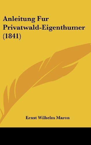 9781160607056: Anleitung Fur Privatwald-Eigenthumer (1841) (German Edition)