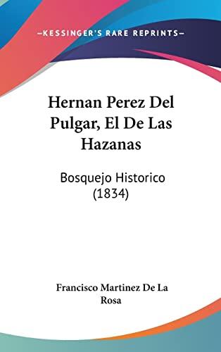 9781160607568: Hernan Perez del Pulgar, El de Las Hazanas: Bosquejo Historico (1834)