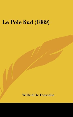 9781160609890: Le Pole Sud (1889) (French Edition)