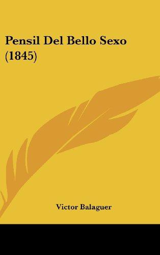 9781160610049: Pensil del Bello Sexo (1845) (Spanish Edition)