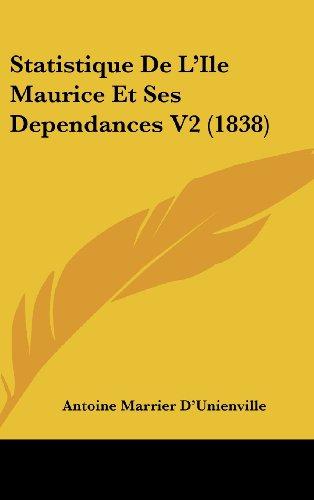 9781160613378: Statistique de L'Ile Maurice Et Ses Dependances V2 (1838)