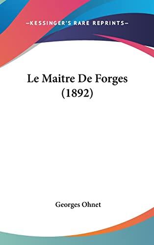 9781160613743: Le Maitre De Forges (1892) (French Edition)