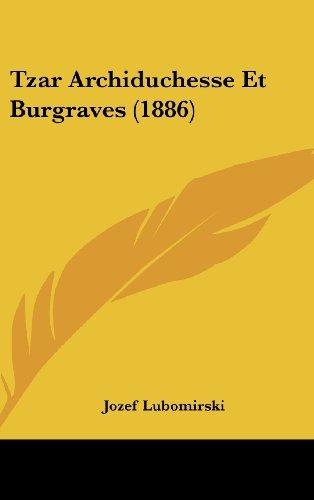 9781160614870: Tzar Archiduchesse Et Burgraves (1886)