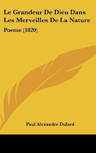 9781160615716: Le Grandeur De Dieu Dans Les Merveilles De La Nature: Poeme (1820) (French Edition)