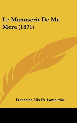 9781160616768: Le Manuscrit de Ma Mere (1871)
