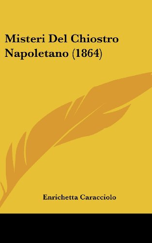 9781160617741: Misteri Del Chiostro Napoletano (1864) (Italian Edition)