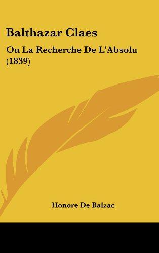 9781160618090: Balthazar Claes: Ou La Recherche De L'Absolu (1839) (French Edition)