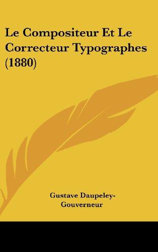 9781160619424: Le Compositeur Et Le Correcteur Typographes (1880) (French Edition)