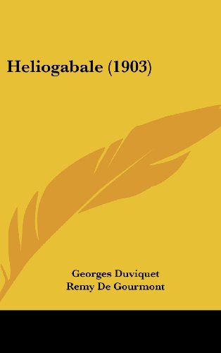 9781160621083: Heliogabale (1903) (French Edition)