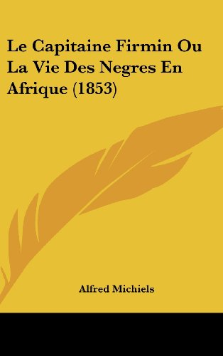 9781160621311: Le Capitaine Firmin Ou La Vie Des Negres En Afrique (1853)
