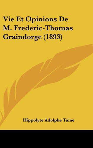 9781160622509: Vie Et Opinions de M. Frederic-Thomas Graindorge (1893)