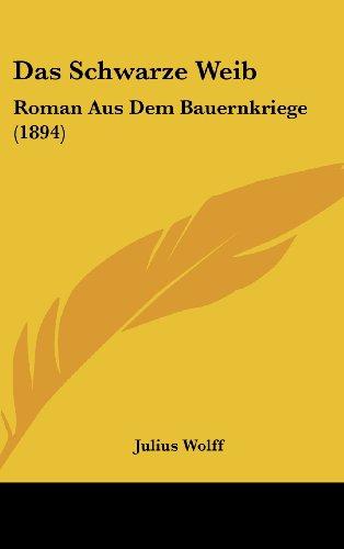 9781160622844: Das Schwarze Weib: Roman Aus Dem Bauernkriege (1894) (German Edition)