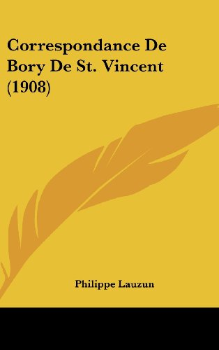 9781160624602: Correspondance De Bory De St. Vincent (1908) (French Edition)