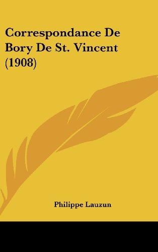 9781160624602: Correspondance de Bory de St. Vincent (1908)