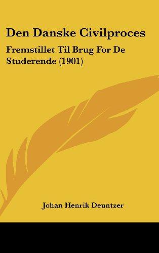 9781160626804: Den Danske Civilproces: Fremstillet Til Brug For De Studerende (1901) (Chinese Edition)