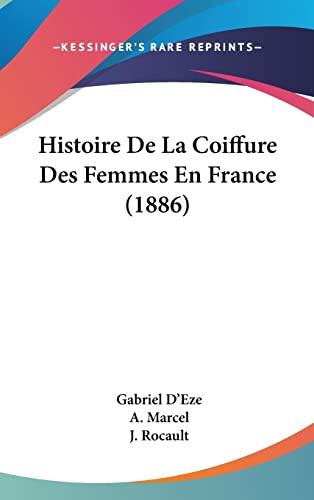 9781160627009: Histoire de La Coiffure Des Femmes En France (1886)
