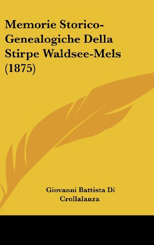 9781160628174: Memorie Storico-Genealogiche Della Stirpe Waldsee-Mels (1875)
