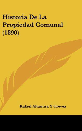 9781160630559: Historia de La Propiedad Comunal (1890)