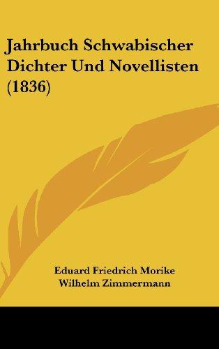 9781160634076: Jahrbuch Schwabischer Dichter Und Novellisten (1836) (German Edition)