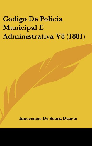 9781160634564: Codigo De Policia Municipal E Administrativa V8 (1881) (English and Portuguese Edition)