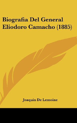 9781160636353: Biografia Del General Eliodoro Camacho (1885) (Spanish Edition)