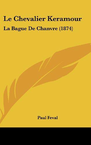 9781160636940: Le Chevalier Keramour: La Bague De Chanvre (1874) (French Edition)
